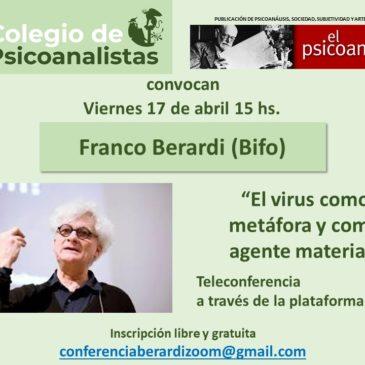 Franco Berardi desde Bolonia (Italia)- Viernes 17 de abril 15 hs. Inscríbase aquí